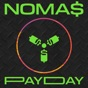 Pay Day by NOMA$
