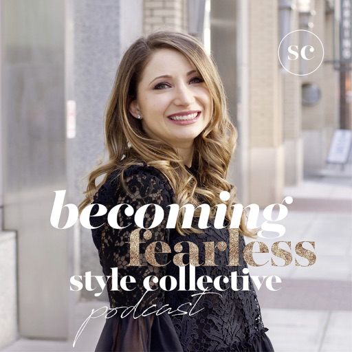 Cover image of Becoming Fearless Style Collective Podcast