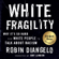 Robin DiAngelo - White Fragility: Why It's So Hard for White People to Talk About Racism (Unabridged)