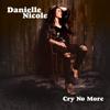 Danielle Nicole - Cry No More kunstwerk