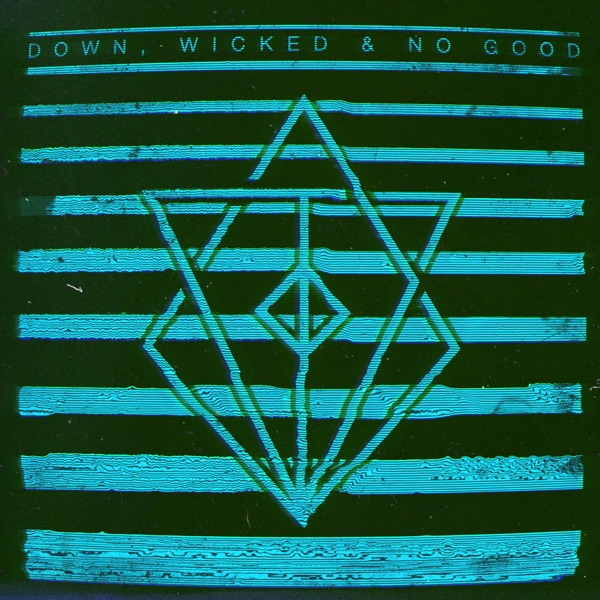 Down, Wicked & No Good - EP