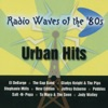 Radio Waves of the 80's - Urban Hits