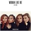 Woman Like Me (Wideboys Remix) - Single ジャケット写真
