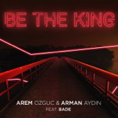 Be The King (feat. Bade)
