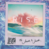 Rise (feat. Jack & Jack) - Jonas Blue