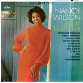 Nancy Wilson - (You Don't Know) How Glad I Am