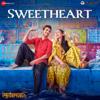 "Sweetheart (From ""Kedarnath"") - Amit Trivedi & Dev Negi"