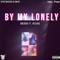 By My Lonely - Dre808 lyrics