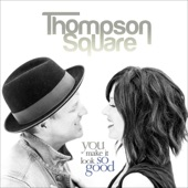 Thompson Square - You Make It Look So Good