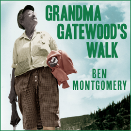 Grandma Gatewood's Walk: The Inspiring Story of the Woman Who Saved the Appalachian Trail audiobook