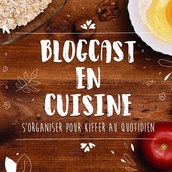 Blogcast en cuisine