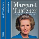 The Downing Street Years (Abridged)
