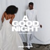 John Legend & BloodPop® - A Good Night Song Lyrics