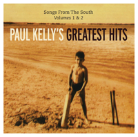 Paul Kelly - Paul Kelly's Greatest Hits: Songs From The South, Volumes 1 & 2 artwork