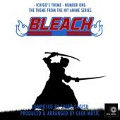 Geek Music - Bleach - Ichigo's Theme - Number One