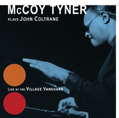 McCoy Tyner Plays John Coltrane - Live at the Village Vanguard