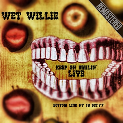 Keep On Smilin' Live: The Botton Line, NY - Complete & Remastered (18 Dec '77) - Wet Willie