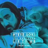Lie to Me (feat. Ina Wroldsen) [Blue Brains Steve Aoki Remix]