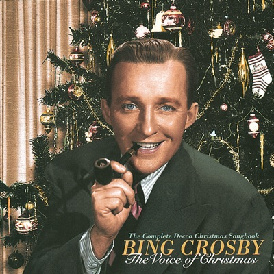 The Voice of Christmas - The Complete Decca Christmas Songbook - Bing Crosby