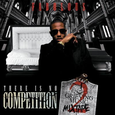 There Is No Competition, Vol. 2: The Grieving Music Mixtape - Fabolous