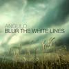 Blur the White Lines - Angulo