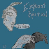 Elephant Revival - What's That?