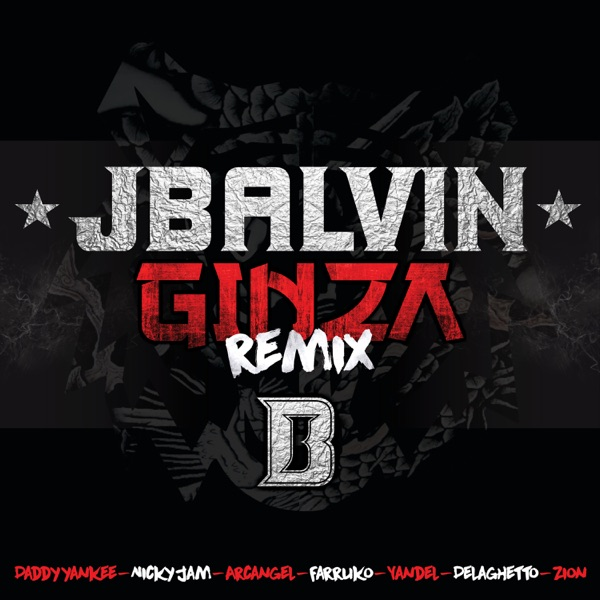 Ginza (Remix) [feat. Yandel, Farruko, Nicky Jam, DeLaGhetto, Daddy Yankee, Zion & Arcángel] - Single