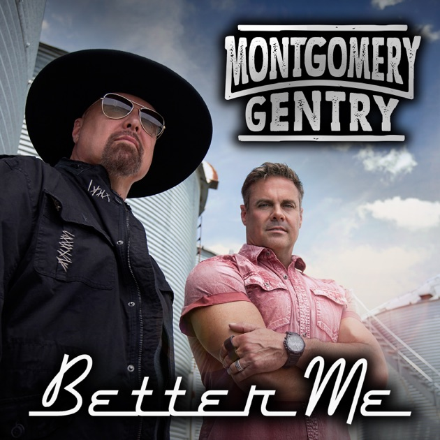 Download Song Better Now: Single By Montgomery Gentry