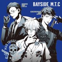 MAD TRIGGER CREW(ヨコハマ・ディビジョン) - ヒプノシスマイク -BAYSIDE M.T.C- artwork