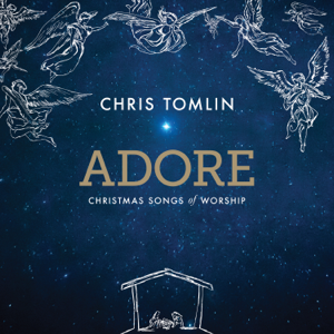 Chris Tomlin - Adore: Christmas Songs of Worship (Live)
