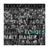 What A Friend-Matt Maher
