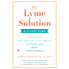 Darin Ingels - The Lyme Solution: A 5-Part Plan to Fight the Inflammatory Auto-Immune Response and Beat Lyme Disease (Unabridged) artwork