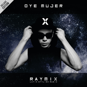 Raymix - Oye Mujer (Deluxe Edition)
