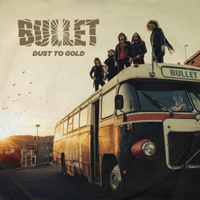 Bullet - Dust to Gold artwork