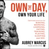 Own the Day, Own Your Life: Optimized Practices for Waking, Working, Learning, Eating, Training, Playing, Sleeping, and Sex (Unabridged) AudioBook Download