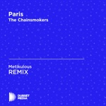 Paris (Metikulous Unofficial Remix) [The Chainsmokers] - Single