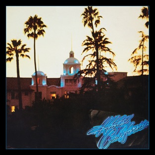 Hotel California (40th Anniversary Expanded Edition) – Eagles