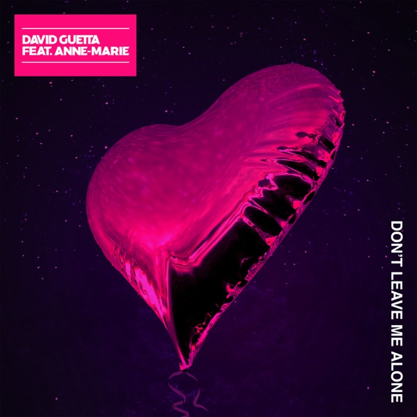 David Guetta & Anne Marie - Don't Leave Me Alone