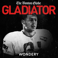 Podcast cover art for Gladiator: Aaron Hernandez and Football Inc.