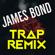 James Bond (Trap Remix) - Trap Remix Guys