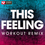 This Feeling (Extended Workout Remix) - Power Music Workout - Power Music Workout