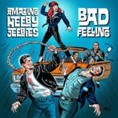 Amazing Heeby Jeebies - Bad Feeling