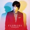 Flowers - Yutaro Miura