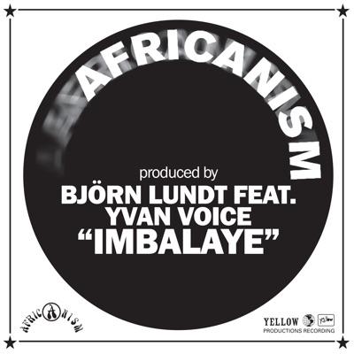 Imbalaye (feat. Yvan Voice) - Single - Africanism