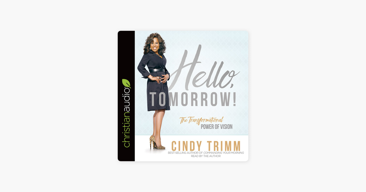Hello, Tomorrow!: The Transformational Power of Vision