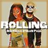 Rolling - Single, Sean Paul & Shenseea