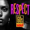 Respect: 60s Soul