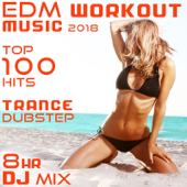 EDM Workout Music 2018 Top 100 Hits Trance Dubstep 8 Hr DJ Mix