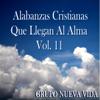 Alabanzas Cristianas Que Llegan al Alma, Vol. 11 - Grupo Nueva Vida