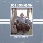 Joe Johnson - Morgantown Creek